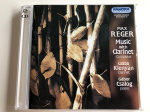 Max Reger - Music with Clarinet (Complete) / Csaba Klenyán clarinet, Gábor Csalog piano / Audio CD 2001 / Hungaroton Classic / HCD 32034-35 / 2 CD (5991813203427)