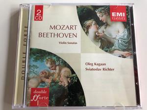 Mozart, Beethoven - Violin Sonatas / Oleg Kagaan violin, Sviatoslav Richter piano / 2 CD / Double Forte / EMI Classics (724357429320)
