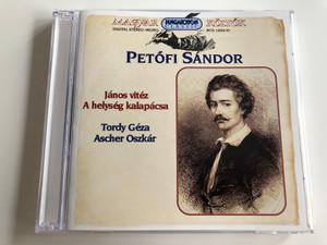 Petőfi Sándor - János vitéz, A helység kalapácsa / Read by Tordy Géza, Ascher Oszkár / Hungaroton Classic / Magyar költők / Audio CD 1997 / HCD 14254-55 / 2CD (5991811425425)
