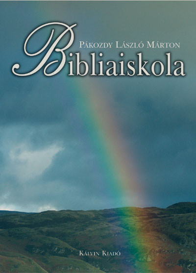 Bibliaiskola by Pákozdy László Márton / Bibleschool / László Márton Pákozdy's Bible School series for the first historical books of the Old Testament. (9789635580842)