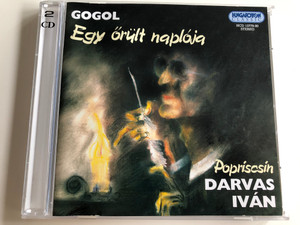 Gogol - Egy őrült naplója / Popriscsin:Darvas Iván / Hungarian Radio and TV Chamber Orchestra / Conducted by Frigyes Róna / Hungaroton Classic / HCD 13779-80 / 2CD (5991811377922)