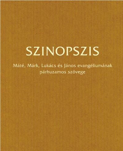 Szinopszis - Mt, Mk, Lk és Jn párhuzamos szövege (rev. új ford. 1990) / Synopsis - The parallel text of Matthew, Mark, Luke, John / (9789635580880)
