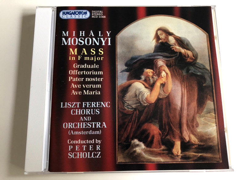 Mihály Mosonyi - Mass in F major / Graduale, Offertorium, Pater noster, Ave verum, Ave Maria / Liszt Ferenc Chorus and Orchestra - Amsterdam / Conducted by Peter Scholcz / Hungaroton / HCD 31826 (5991813182623)