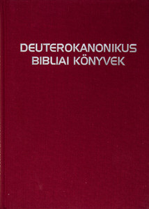 "Deuterokanonikus bibliai könyvek - Deuterocanonic Bible Books / Based on Septuagint / Luther: ""Apocrypha are books that are not considered equal to Scripture, but are still useful and good to read."" (963300974x)"
