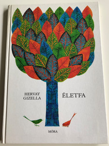 Életfa by Hervay Gizella / Children's poems in Hungarian Language / Colorful Illustrations by Hajnal Gabriella / Hardcover (963112987X)