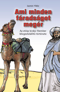 Ami minden fáradságot megér by Jasmin Yildiz - Hungarian translation of Wenn kein Weg zu weit ist / The story of a man that was ready to give all to understand salvation...