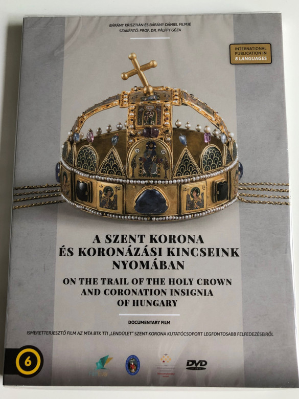A Szent Korona és a Koronázási Kincseink Nyomában DVD 2016 On the trail of the Holy Crown and Coronation Insignia of Hungary / Directed by Bárány Krisztián and Bárány Dániel / MTA BTK Documentary film / International Publication in 8 languages (NFT23997)