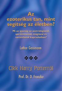 Az ezoterikus tan, mint segítség az életben? + Cikk Harry Potterről by Lothar Gassmann and D. Franzke - Hungarian translation of Is esoteric doctrine a help in life? + an article about Harry Potter