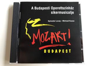 Mozart! Budapest / Sylvester Levay - Michael Kunze / Budapest Operetta Theater's famous musical / Directed by Kerényi Miklós Gábor / Audio CD 2003 / HUN525 (5999517155257)