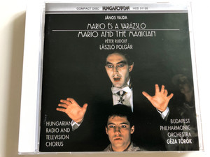 János Vajda - Márió és a Varázsló (Mario and The Magician) Opera in one act / Audio CD 1990 / Hungarian Radio and Television Chorus / Budapest Philharmonic Orchestra, Conducted by Géza Török / Hungaroton / HCD 31122 (5991813112224)