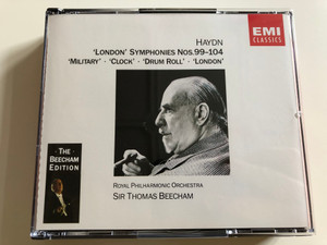 Haydn 'London' Symphonies Nos. 99-104 / 'Military' - 'Clock' - 'Drum Roll' - 'London' / Royal Philharmonic Orchestra / Conducted by Sir Thomas Beecham / Audio CD 1992 / EMI Classics / 2 CD (077776406626)