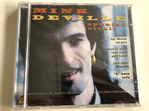 "Mink Deville - Spanish Stroll / Mixed up, shook up girl, just to walk that little girl home, just your friends, ""A"" train lady / Audio CD 1996 / DC 867352 / Disky (0724348673527)"