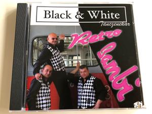 "Black & White Tánczenekar / Retro Bambi / Szemánszki Attila, Balogh Géza, Árva Ferenc ""Fredo"" / Audio CD 2006 / HMCD0610 (5999888019936)"