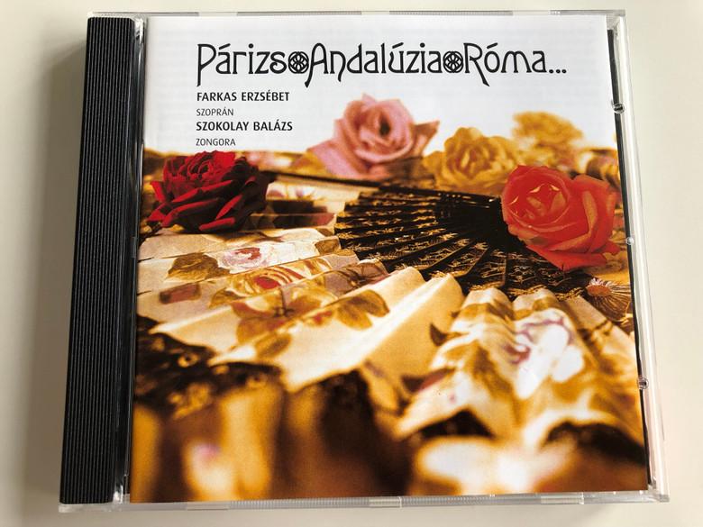 Párizs - Andalúzia - Róma / Farkas Erzsébet Sopran, Szokolay Balázs Piano / Audio CD / Tomkin 03/1 (tomkin03-1)