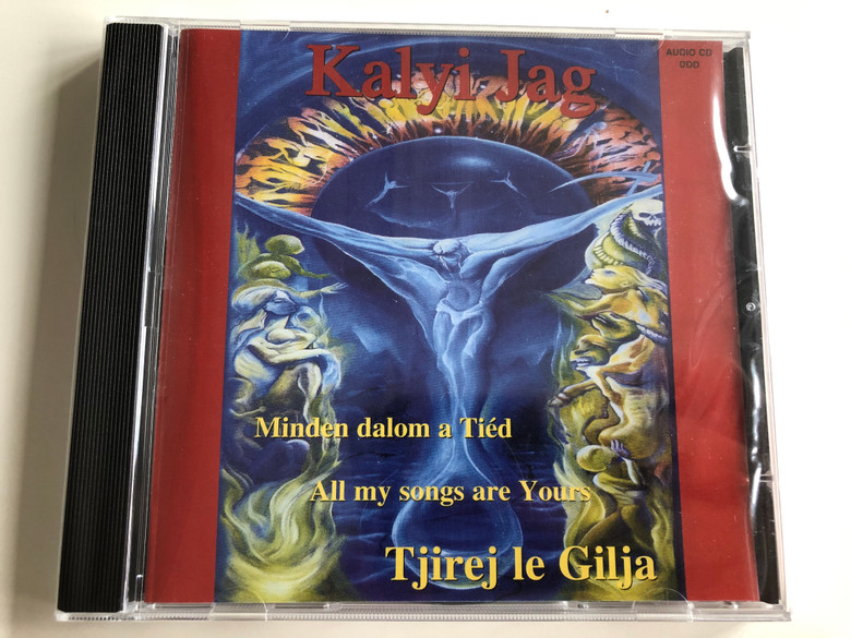 Kalyi Jag - Minden dalom a Tiéd / All my songs are Yours / Tjirej le Gilja / Audio CD 068-2 / Music & Text by sir Gusztáv Varga (5999545580687)