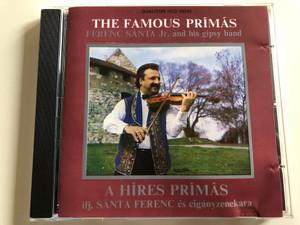The Famous Prímás / Ferenc Sánta Jr. and his Gipsy band - A Híres Prímás ifj. Sánta Ferenc és cigányzenekara / Qualiton HCD 10245 (5991811024529)