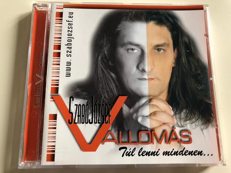 Szabó József - Vallomás - Túl lenni mindenen / Audio CD 2007 / Muck Ferenc saxophone, Faith Ildikó, Kaszás Péter vocals / SZJCD2007/1 (5999883022016)