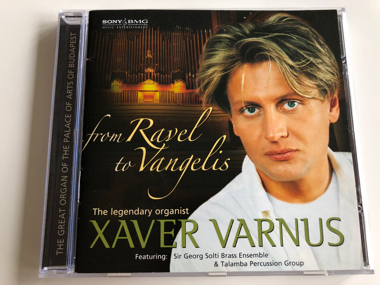 Xaver Varnus the Legendary Organist / From Ravel to Vangelis / Featuring Sir Georg Solti Brass Ensemble & Talamba Percussion Group / Audio CD 2007 / Sony BMG (886970836128)