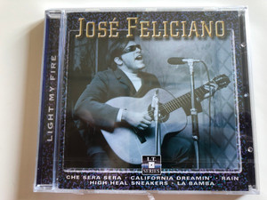 José Feliciano - Light my Fire / Che Sera, Sera - California Freamin' - Rain - High Heal Sneakers - La Bamba / Original artist, new recording / Audio CD / LT 5022 (8712273050225)