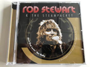 Rod Stewart & the Steampacket / Ain't That Lovin' You Baby / A Privileged Studio view of the Singers' Early Days / Audio CD 2004 / PlatCD 1286 (5014293128629)