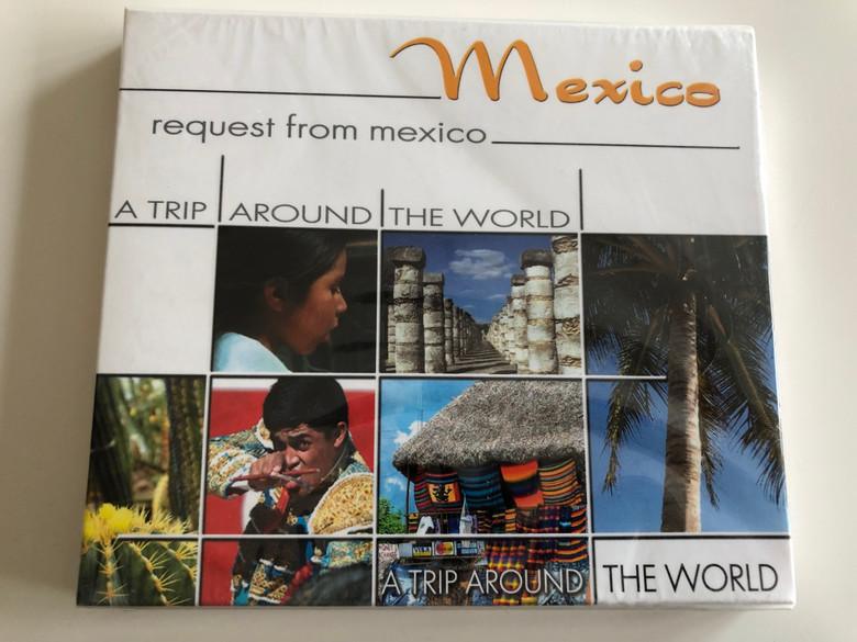Mexico - Request from mexico / A Trip around the world / Artists: Trio Odemira / Audio CD 2005 / Luxury Multimedia Ltd / Galaxy Music (5399820460329)