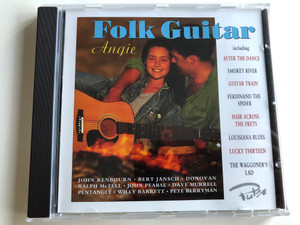Folk Guitar - Angie / including After the Dance, Smokey River, Guitar Train, Lucky Thirteen / John Renbourn - Bert Jansch, Donovan Ralph McTell - John Pearse - Dave Murrell / Audio CD 1997 / PLS CD 150 (8712273051413)