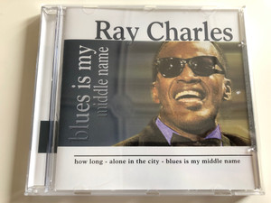 Ray Charles - Blues is my middle name / How long - Alone in the city / Audio CD 2005 / MM 1397122 (5399813971221)