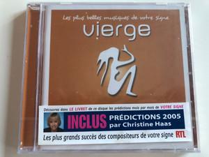Vierge (Virgin) / Les plus belles musices de votre signe / Inclus Prédictions 2005 par Christine Haas / Pachelbel, Dvorak, Ponchielli, Khatchaturian / Audio CD 2004 EMI - Virgin Classics (0724348203922)