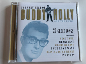 The Very best of Buddy Holly and the Picks / 20 Great songs / including Peggy Sue, Heartbeat, Words of Love, True love ways, Raining in my heart, Everyday / Audio CD 1999 / Prism leisure / PlatCD 518 (5014293651820)