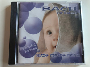 Bach for babies / Relaxing - Stimulating - Nurturing / Beautiful babies / Audio CD 2008 / LMM 7020032 (5399870200326)