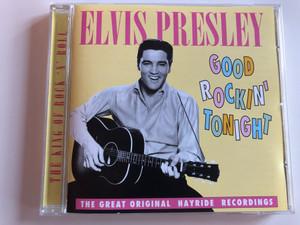 Elvis Presley - Good Rocking' Tonight / The King of Rock 'n' Roll / The Great Original Hayride Recordings / Audio CD 1996 / PLATCD 146 (5014293614627)