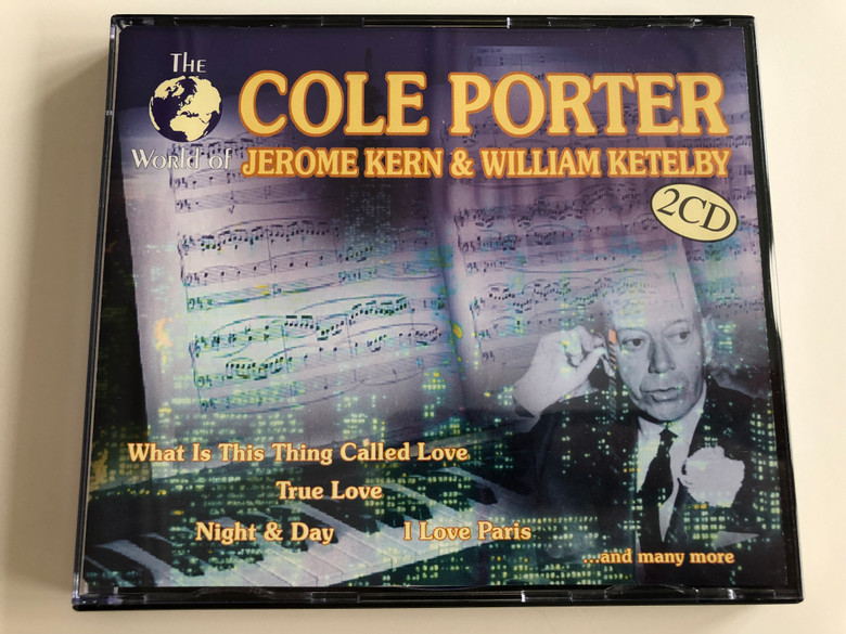 The World of Cole Porter, Jerome Kern & William Ketelby / What is This Thing Called Love, True Love, Night & Day, I Love Paris / 2 Disc Audio 1998 / ZYX 11119-2 (090204652822)
