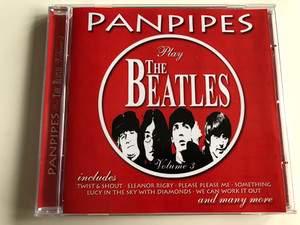 Panpipes play The Beatles Vol. 3 / includes Twist & Shout - Eleanor Rigby - Please Please Me - Something - We Can Work it Out / Audio CD 2000 / Musicbank / APWCD1041 (5029248106621)