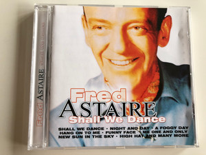 Fred Astaire - Shall We Dance / Night and Day, A Foggy day, Hang on to me, Funny face , New sun in the Sky / Audio CD 2001 / APWCD1180 (APWCD1180)