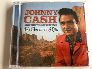 Johnny Cash and the Tennessee two / 16 Greatest Hits / Ballad of a Teenage Queen, I walk the line, Folsom Prison Blues, Luther's Boogie / Audio CD 2005 / 10575-2 (5706238326404)