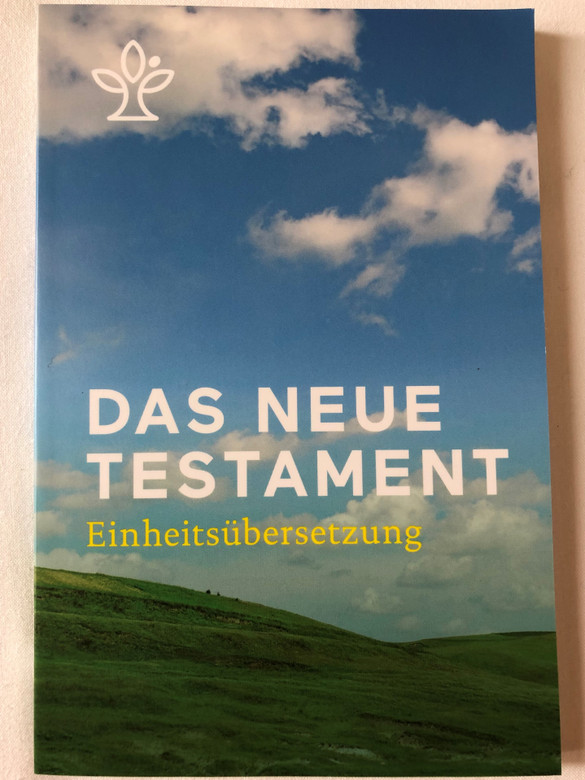 Das Neue Testament - Einheitsübersetzung (2.Auflage) / The New Testament in German language - Unitary translation (2nd edition) / Book introductions, references, notes and maps / Paperback / 2018 KBW (9783460440227)