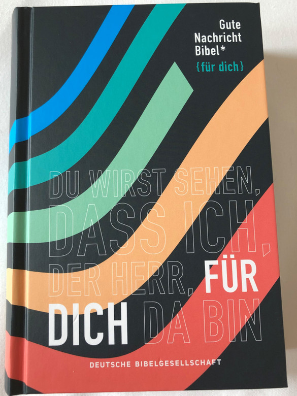 Gute Nachricht Bibel {für dich} / Deuterocanonical German language Good news Bible {for you} / with color special pages, reading plan, overview, page index and color maps / Deutsche BibelGesellSchaft / Hardcover 2019 (9783438017178)