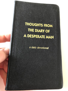 Thoughts from the diary of a desperate man - a daily devotional by Walter A. Henrichsen / 11th Edition / Leadership foundation / Golden edges / Leatherbound, Black / 2010 (0970437410)