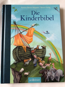 Die Kinderbibel by Barbara Bartos-Höppner, Renate Seelig / German language Children's Bible / Text by: Barbara Bartos-Höppner / Color illustrations by Renate Seelig / arsEdition / Hardcover 2017 (9783845817798)