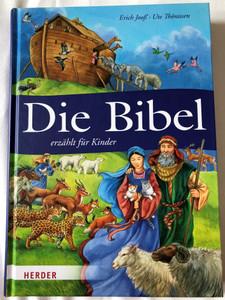 Die Bibel erzählt für Kinder by Erich Jooß, Ute Thönissen / The Bible retold for Children in German language / Color illustrations / Hardcover 2013 / Herder (9783451712104)
