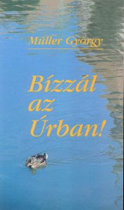 Bízzál az Úrban! by George Mueller - Hungarian translation of  Trust in the Lord!