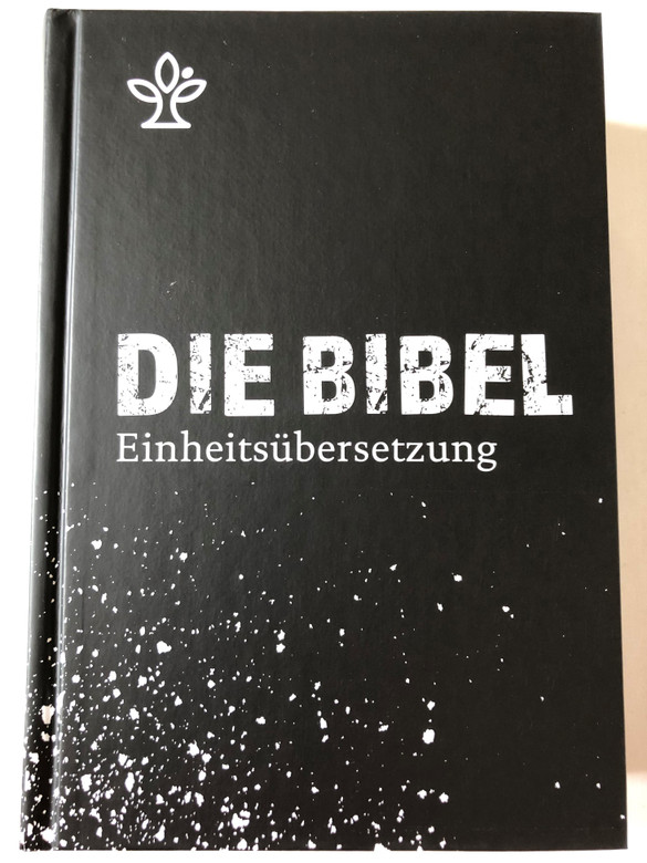 Die Bibel - Einheitsübersetzung / German language Holy Bible - Unitary translation / Contains Deuterocanonical books (Apocrypha) / Hardcover / 2016 KBW (9783460440074)