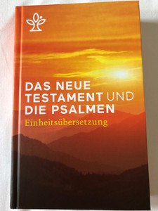 Das Neue Testament und Die Psalmen - Einheitsübersetzung / German language New Testament and Psalms - Unitary Translation / Book introductions, references, notes and maps / Hardcover / 2018 KBW (9783460440234)