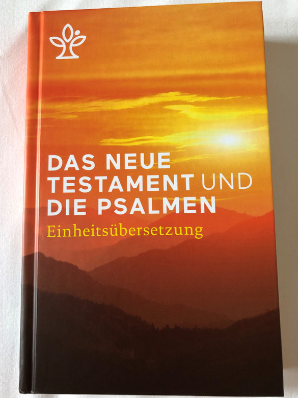 Das Neue Testament und Die Psalmen - Einheitsübersetzung / German language New Testament and Psalms - Unitary Translation / Book introductions, references, notes and maps / Hardcover / 2018 KBW (9783460440234)