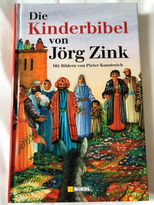 Die Kinderbibel von Jörg Zink - Mit Bildern von Pieter Kunstreich / The Children's Bible by Jörg Zink / With illustrations by Pieter Kunstreich / German language Bible / For children aged 4 / Hardcover (9783868201635)