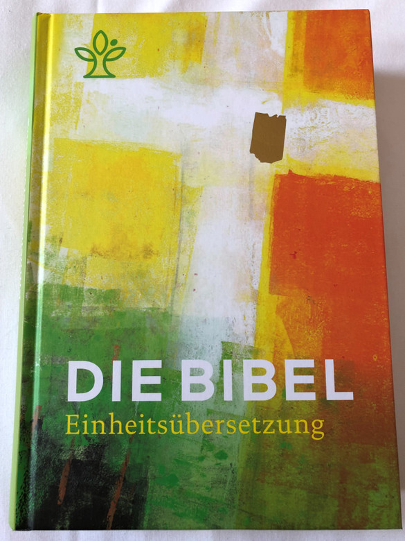 Die Bibel - Einheitsübersetzung / German language Holy Bible - Unitary translation / Contains Deuterocanonical books / With maps, notes, Bible history timetable & ecumenical reading plan / Hardcover / 2018 KBW (9783460440555)