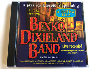"Benkó Dixieland Band, A Jazz Születésétől Napjainkig I. Rész 1865-1917 / AUDIO CD / From the Birth of Jazz to Our Days - Benkó Dixieland Band Concert - 1865-1917 ""The Ragtime Era"" LIVE RECORDING (5997848754293)"