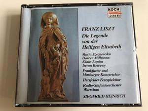 Franz Liszt - Die Legende von der Heiligen Elisabeth / Maria Szechowska, Doreen Millmann, Klaus Lapins, Istvan Bercewy / Frankfurter und Marburger Konzertchor, Hersfelder Festspielchor, Radio-Sinfonieorchester Warschau / Siegfried Heinrich / 2x Audio CD 1992 (099923129127)