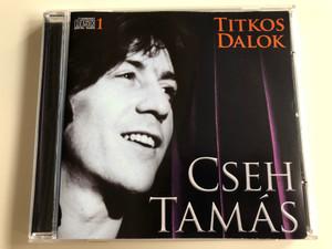 Cseh Tamás Titkos Dalok 1 / Egy Képre Gondolok, Tudod, Rubin Piros Tangó, Légy ma gyerek, Legelőször Is / Audio CD 2009 / Mirax (5996473007729)