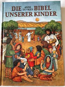 Die Bibel Unserer Kinder by Anne De Vries / The Bible of Our Children - German translation of Kleutervertelboek voor de Bijbelse geschiedenis / Hardcover / Kbw (9783460325913)